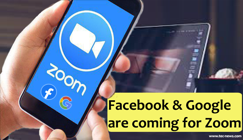 Facebook & Google are coming for Zoom